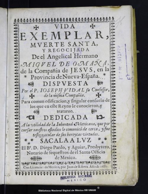 Imagen de Vida exemplar, mverte santa, y regocijada de el angelical hermano Migvel de Omaña, de la Compañia de Jesvs, en la Provincia de Nueva-España
