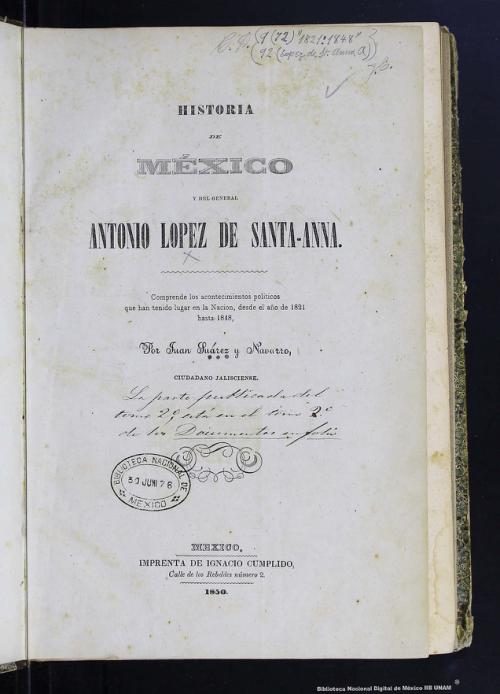 Imagen de Historia de México y del general Antonio López de Santa-Anna: comprende los acontecimientos políticos que han tenido lugar en la nación, desde el año de 1821 hasta 1848