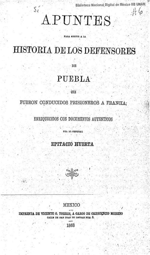 Imagen de Apuntes para servir a la historia de los defensores de Puebla que fueron conducidos prisioneros a Francia; enriquecidos con documentos auténticos