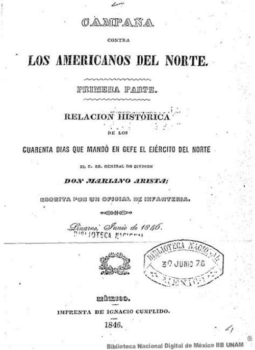 Imagen de Campaña contra los americanos del norte: 1a. Pte.: relación histórica de los cuarenta días que mandó en gefe el Ejército del Norte el E. Sr. general de división don Mariano Arista