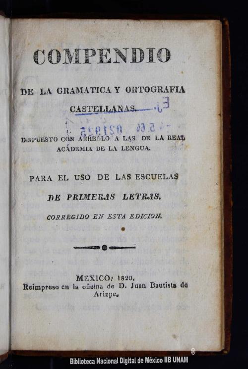 Imagen de Compendio de la gramática y ortografía castellanas: dispuesto con arreglo a las de la Real Academia de la Lengua: para el uso de las escuelas de primeras letras