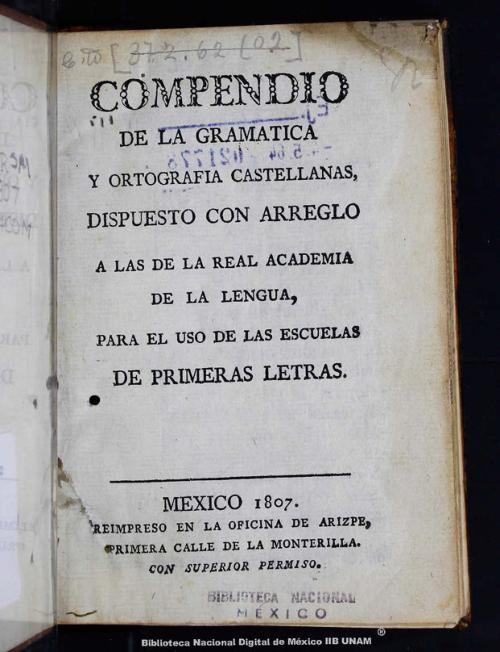 Imagen de Compendio de la gramática y ortografía castellanas: dispuesto con arreglo a las de la Real Academia de la Lengua: para uso de las escuelas de primeras letras