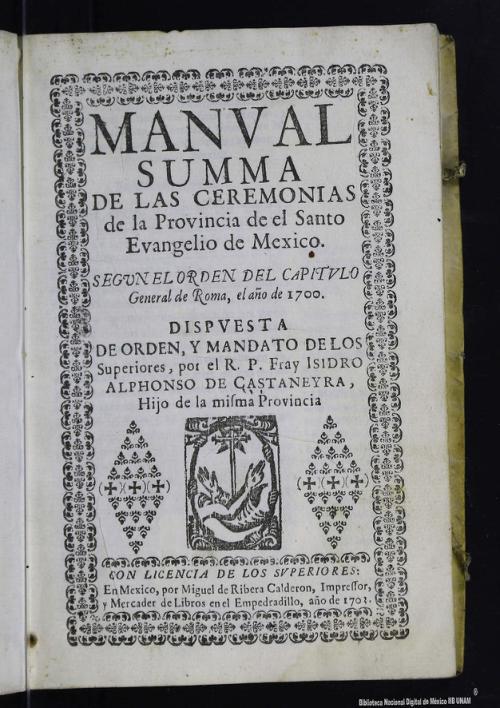 Imagen de Manval summa de las ceremonias de la Provincia de el Santo Evangelio de Mexico: segun el orden del capitvlo general de Roma, año de 1700