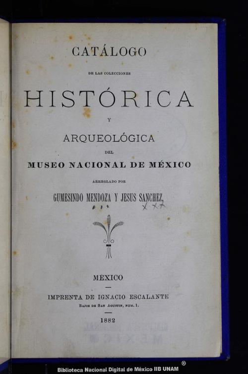 Imagen de Catálogo de las colecciones histórica y arqueológica del Museo Nacional de México