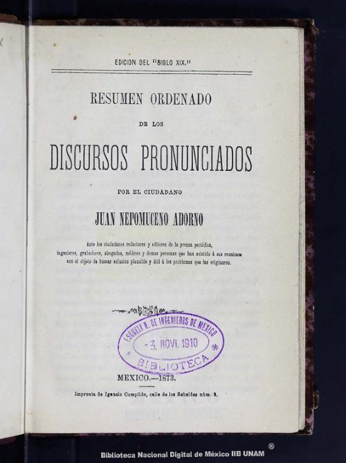 Imagen de Resumen ordenado de los discursos pronunciados por el ciudadano Juan Nepomuceno Adorno: ante los ciudadanos redactores y editores de la prensa periódica, ingenieros, grabadores