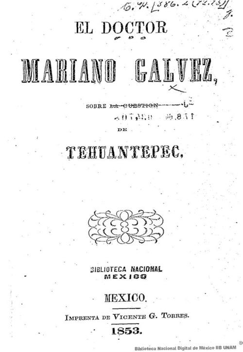 Imagen de El doctor Mariano Gálvez: sobre la cuestión de Tehuantepec