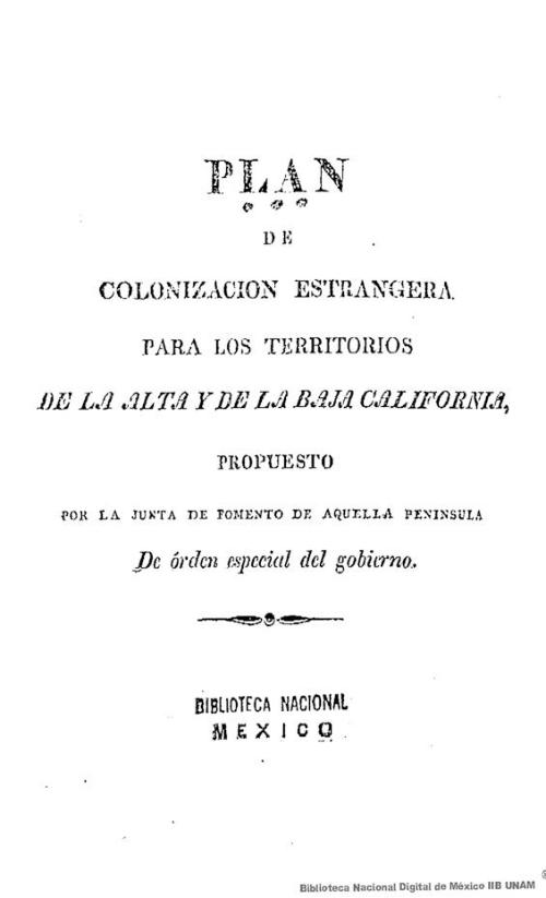 Imagen de Plan de colonización estrangera para los territorios de la Alta y de la Baja California, propuesto por la Junta de Fomento de aquella península de órden especial del gobierno