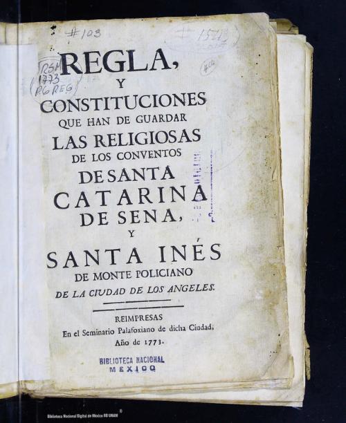 Imagen de Regla, y constituciones que han de guardar las religiosas de los conventos de Santa Catarina de Sena, y Santa Inés de Monte Polociano de la ciudad de los Angeles