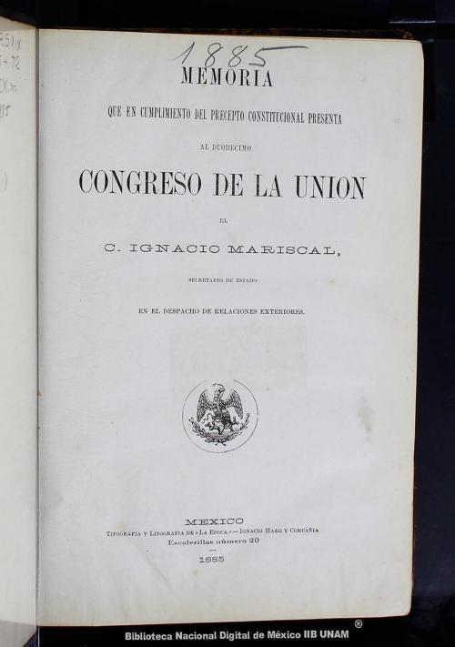 Imagen de Memoria que en cumplimiento del precepto constitucional presenta al duodecimo Congreso de la Unión el C Ignacio Mariscal, Secretario de Estado y del Despacho de Relaciones Exteriores