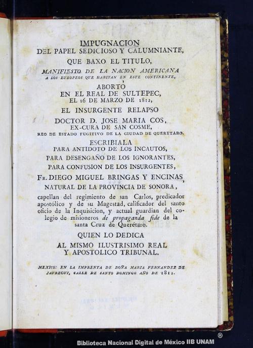 Imagen de Impugnación del papel sedicioso y calumniante, que baxo el título,: Manifiesto de la nación americana a los europeos que habitan en este continente, abortó en el Real de Sultepec, el 16 de marzo de 1812, el insurgente relapso doctor D. José María Cos, ex-cura de San Cosme, reo de estado fugitivo de la ciudad de Querétaro