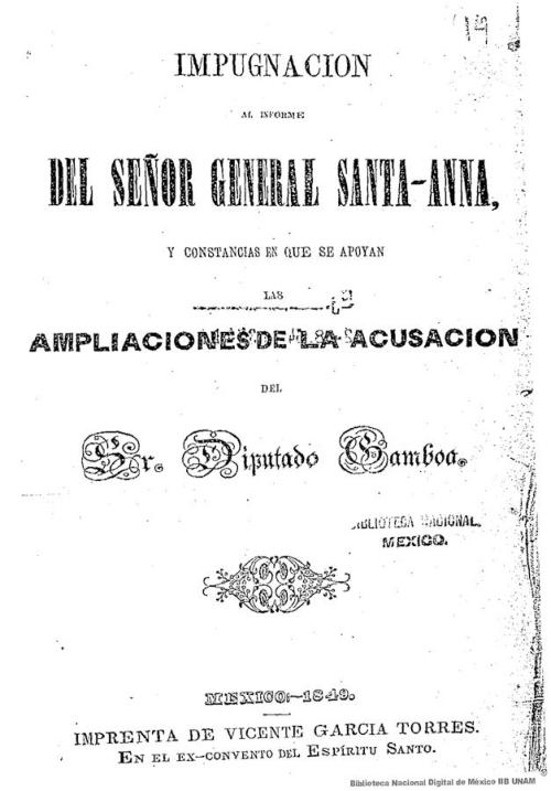 Imagen de Impugnación al informe del señor general Santa-Anna, y constancias en que se apoyan las ampliaciones de la acusación del Sr Diputado Gamboa