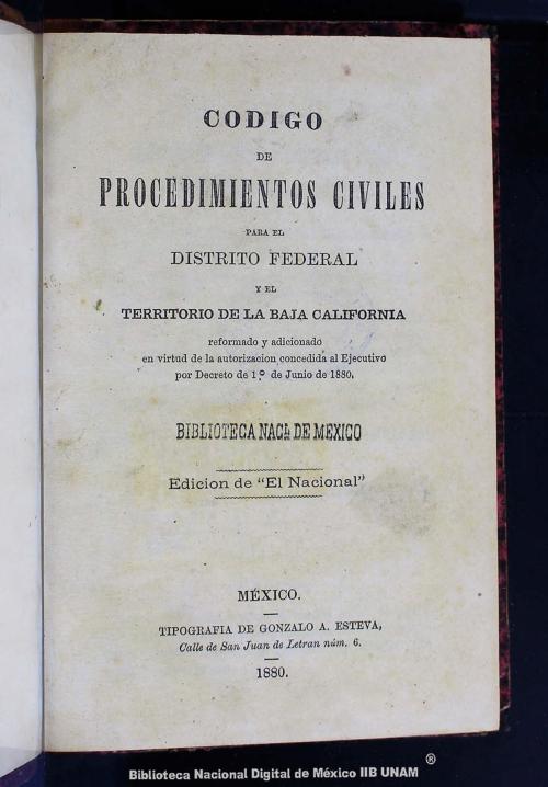 Imagen de Código de procedimietos civiles para el Ditrito Federal y el territorio de la Baja California: reformado y adicionado en virtud de la autorizacion concedida al Ejecutivo por Decreto del 1o de junio de 1880