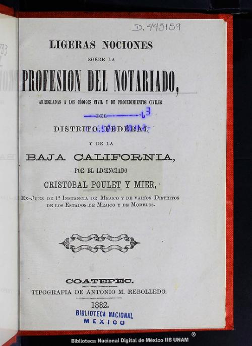 Imagen de Ligeras nociones sobre la profesión del notariado: arregladas a los códigos civil y de procedimientos civiles del Distrito Federal y de la Baja California