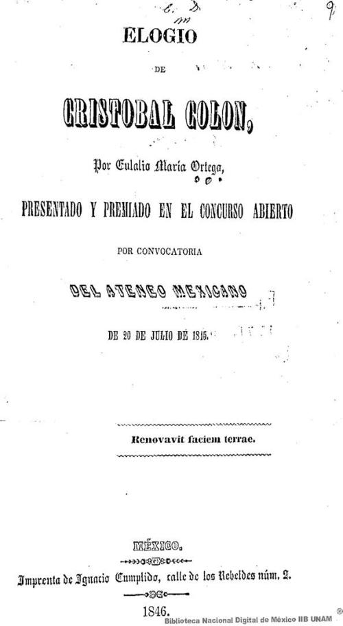 Imagen de Elogio de Cristóbal Colón, por Eulalio María Ortega, presentado y premiado en el concurso abierto por convocatoria del Ateneo Mexicano de 20 de julio de 1845