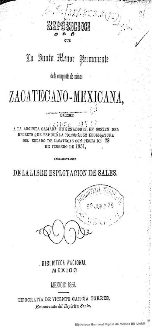 Imagen de Esposición que La Junta Menor Permanente de la compañía de minas Zacatecano-Mexicana dirige a la augusta Cámara de Senadores, en sostén del decreto que espidió la honorable legislatura del Estado de Zacatecas con fecha de 28 de febrero de 1851, reglamentando de la libre esplotación de sales
