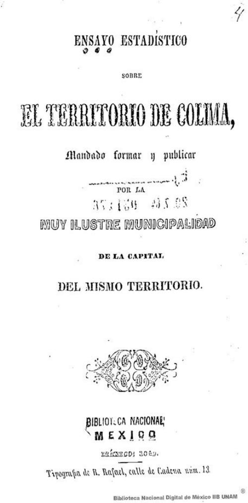 Imagen de Ensayo estadístico sobre el territorio de Colima mandado formar y publicar por la muy ilustre municipalidad de la capital del mismo territorio