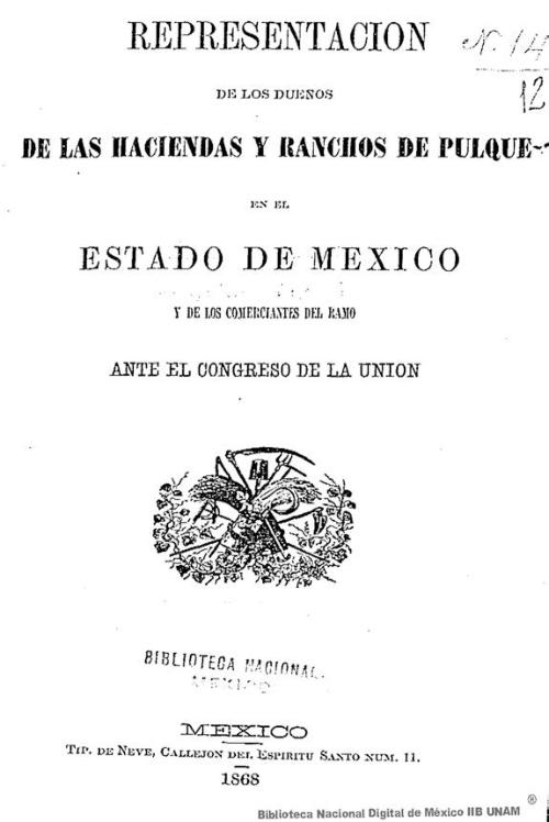 Imagen de Representación de los dueños de las haciendas y ranchos del pulque: en el Estado de México y de los comerciantes del ramo ante el Congreso de la Unión