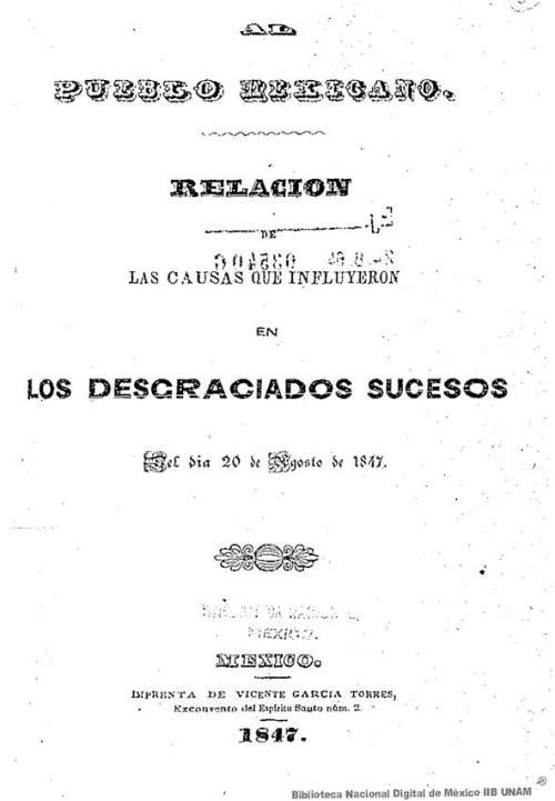 Imagen de Al pueblo mexicano, relación de las causas que influyeron en los desgraciados sucesos del día 20 de agosto de 1847