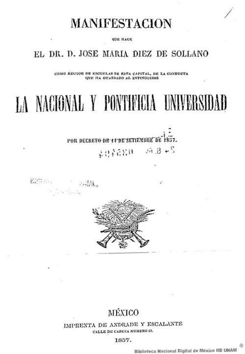 Imagen de Manifestación que hace el Dr D José María Diez de Sollano como rector de escuelas de esta capital, de la conducta que ha guardado al estinguirse la Nacional y Pontificia Universidad por decreto de 14 de setiembre de 1857
