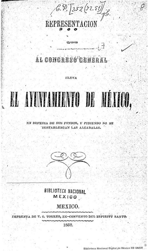 Imagen de Representación que al Congreso General eleva el Ayuntamiento de México, en defensa de sus fondos, y pidiendo no se restablezcan las alcabalas