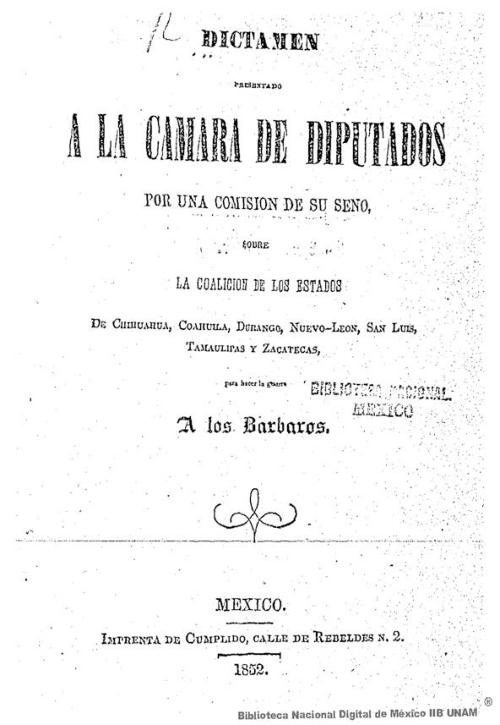 Imagen de Dictamen presentado a la Cámara de Diputados por una comisión de su seno, sobre la coalición de los estados de Chihuahua, Coahuila, Durango, Nuevo-León, San Luis, Tamaulipas y Zacatecas, para hacer la guerra a los bárbaros