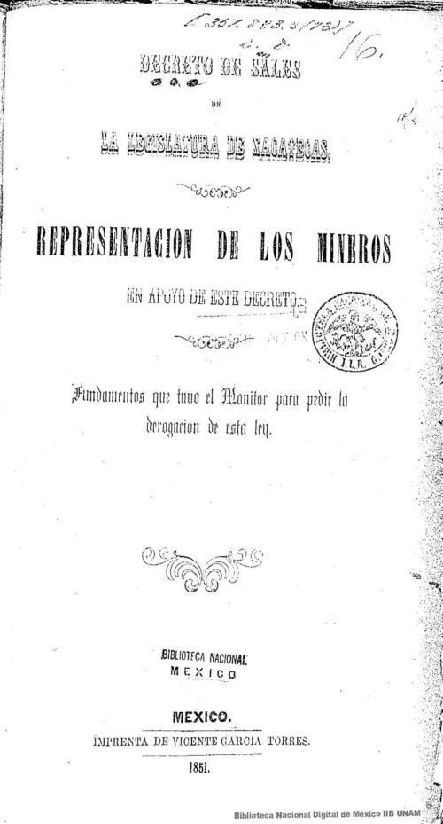 Imagen de Decreto de sales de la Legislatura de Zacatecas: representación de los mineros en apoyo de este decreto: fundamentos que tuvo el Monitor para pedir la derogación de esta ley