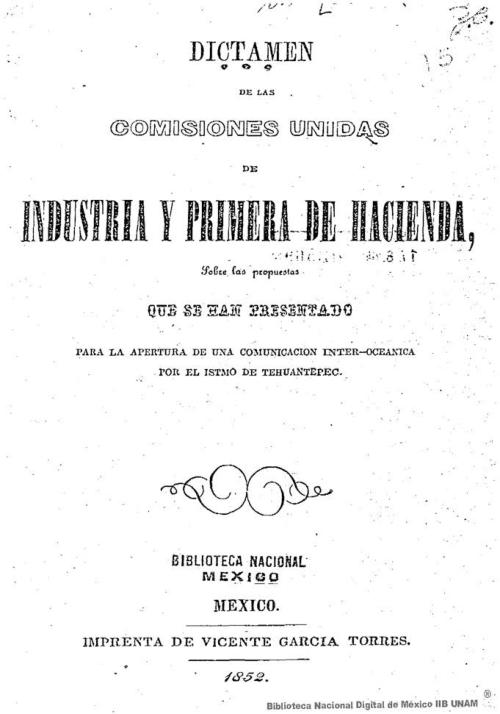 Imagen de Dictamen de las Comisiones Unidas de Industria y Primera Hacienda,: sobre las propuestas que se han presentado para la apertura de una comunicacion inter-oceanica por el Istmo de Tehuantepec