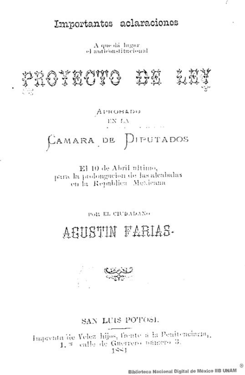 Imagen de Importantes aclaraciones a que dá lugar el anticonstitucional proyecto de ley aprobado en la Camara de Diputados el 10 de abril último para la prolongación de las alcabalas en la república mexicana