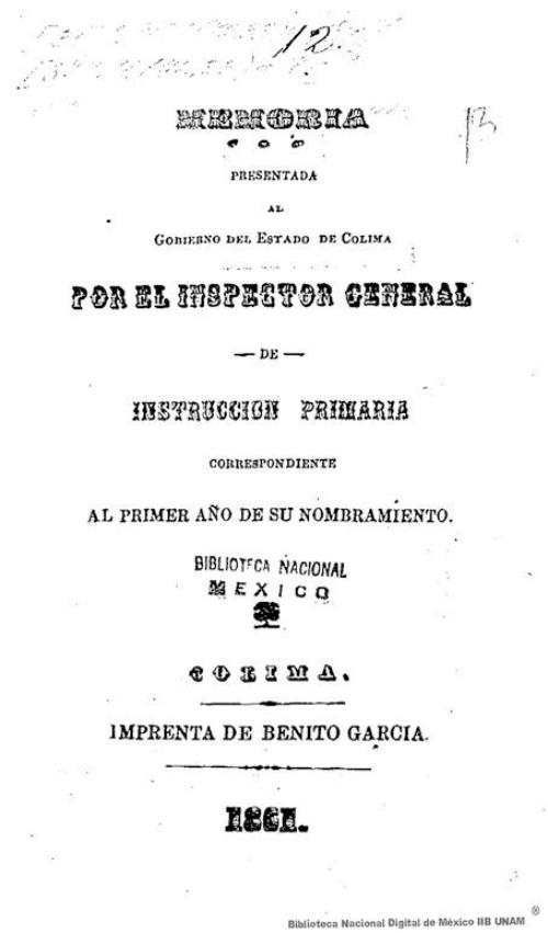 Imagen de Memoria presentada al Gobierno del Estado de Colima por el Inspector General de Instrucción Primaria correspondiente al primer año de su nombramiento
