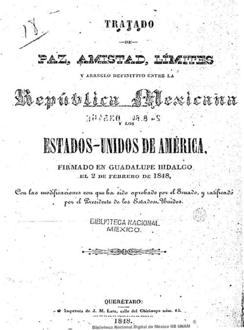Imagen de Tratado de paz, amistad, límites y arreglo definitivo entre la República Mexicana y los Estados-Unidos de América, firmado en Guadalupe Hidalgo el 2 de febrero de 1848, con las modificaciones con que ha sido aprobado por el Senado, y ratificado por el Presidente de los Estados Unidos