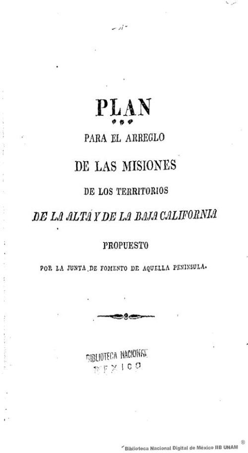 Imagen de Plan para el arreglo de las misiones de los territorios de la Alta y Baja California propuesto por la Junta de Fomento de aquella península