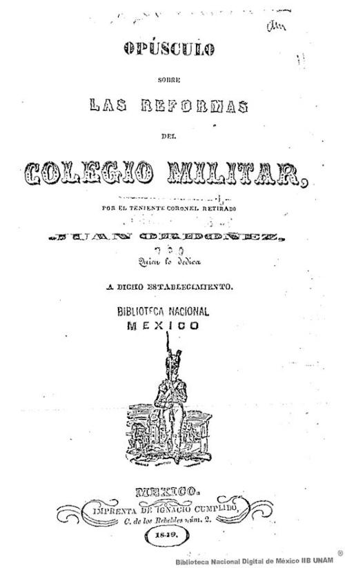 Imagen de Opúsculo sobre las reformas del Colegio Militar, por el teniente coronel retirado Juan Ordoñez, quien lo dedica a dicho establecimiento
