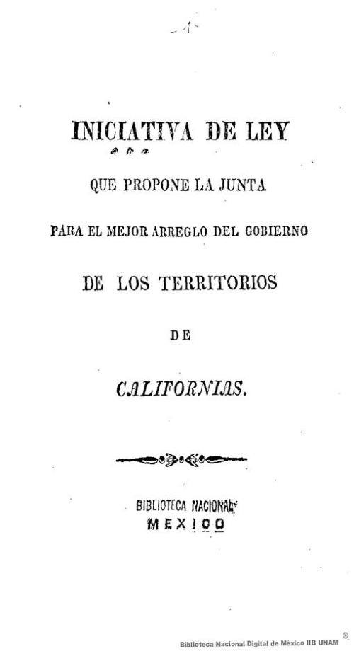 Imagen de Iniciativa de ley que propone la junta para el mejor arreglo del gobierno de los territorios de Californias