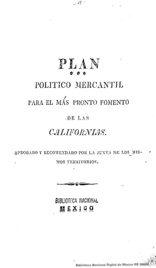 Imagen de Plan político mercantil para el más pronto fomento de las Californias aprobado y recomendado por la Junta de los mismos territorios
