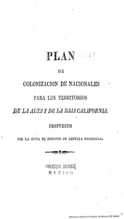 Imagen de Plan de colonización de nacionales para los territorios de la Alta y de la Baja California propuesto por la Junta de Fomento de aquella península