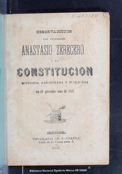 Imagen de Observaciones del ciudadano Anastasio Zerecero a la constitución espedida, sancionada y publicada en el presente año de 1857.Constitución (1857)